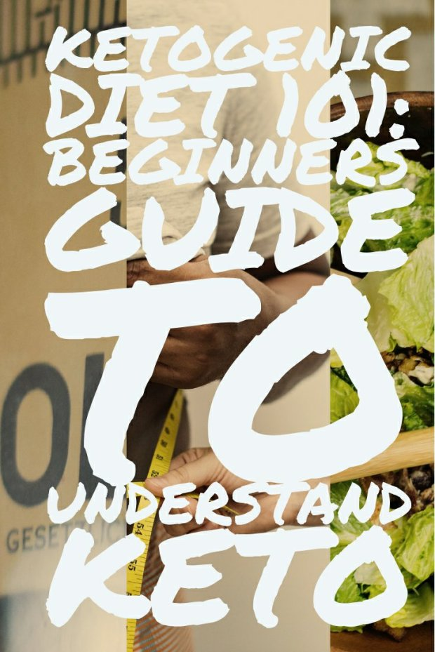 Ketogenic Diet 101: Beginners Guide to understand Keto